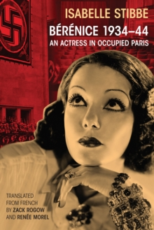 Berenice 1934-44 : An Actress in Occupied Paris, EPUB eBook