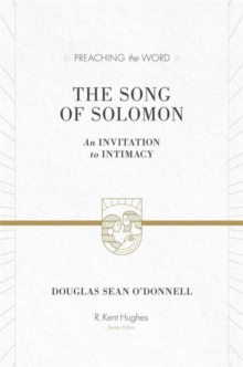 The Song of Solomon : An Invitation to Intimacy, Hardback Book