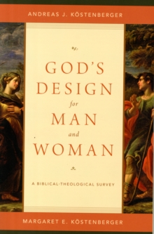 God's Design for Man and Woman : A Biblical-Theological Survey, Paperback Book