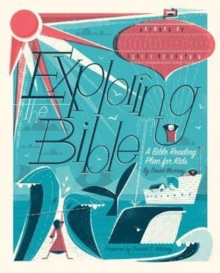 Exploring the Bible : A Bible Reading Plan for Kids, Hardback Book