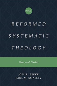 Reformed Systematic Theology, Volume 2 : Volume 2: Man and Christ, Hardback Book