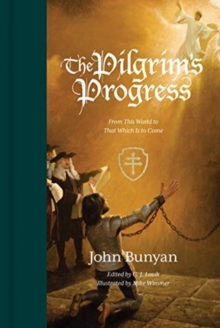 The Pilgrim's Progress : From This World to That Which Is to Come, Hardback Book