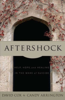 Aftershock : Help, Hope and Healing in the Wake of Suicide, EPUB eBook