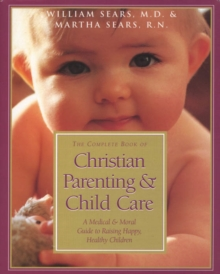The Complete Book of Christian Parenting and Child Care, EPUB eBook