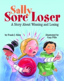 Sally Sore Loser : A Story About Winning and Losing, Paperback Book