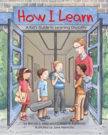 How I Learn : A Kid's Guide to Learning Disabilities, Paperback Book
