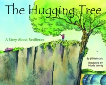 The Hugging Tree : A Story About Resilience, Paperback Book