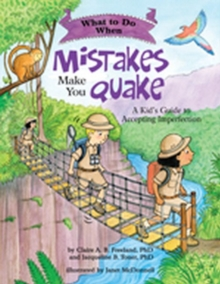 What to Do When Mistakes Make You Quake : A Kid's Guide to Accepting Imperfection, Paperback Book