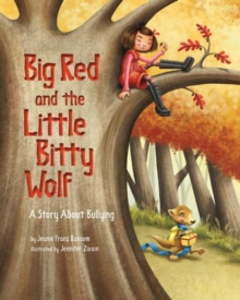 Big Red and the Little Bitty Wolf : A Story About Bullying, Hardback Book