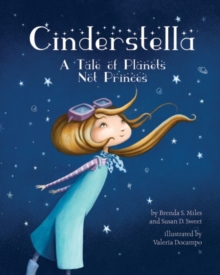 Cinderstella : A Tale of Planets Not Princes, Hardback Book