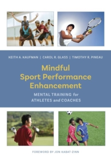 Mindful Sport Performance Enhancement : Mental Training for Athletes and Coaches, Paperback Book