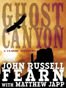 Ghost Canyon : A Classic Western, EPUB eBook