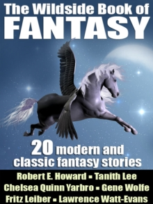The Wildside Book of Fantasy : 20 Great Tales of Fantasy, EPUB eBook