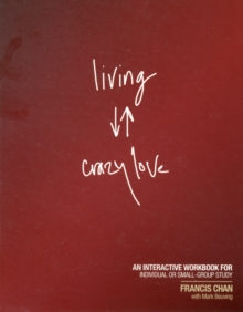 Living Crazy Love, Paperback / softback Book