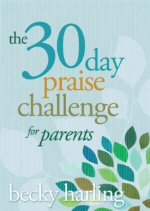 The 30-Day Praise Challenge for Parents, Paperback Book