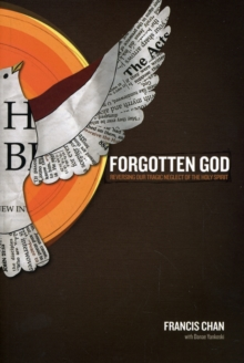 Forgotten God : Reversing Our Tragic Neglect of the Holy Spirit, Paperback Book