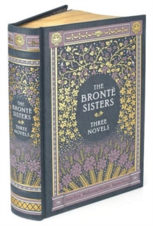 The Bronte Sisters Three Novels (Barnes & Noble Collectible Classics: Omnibus Edition) : Jane Eyre - Wuthering Heights - Agnes Grey, Leather / fine binding Book