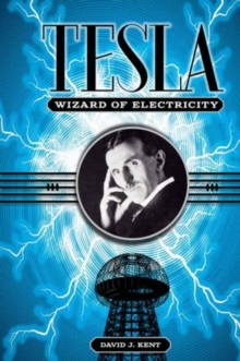 Tesla : The Wizard of Electricity, Hardback Book