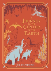 A Journey to the Center of the Earth (Barnes & Noble Children's Leatherbound Classics), Hardback Book
