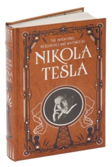 Inventions, Researches and Writings of Nikola Tesla (Barnes & Noble Omnibus Leatherbound Classics), Hardback Book