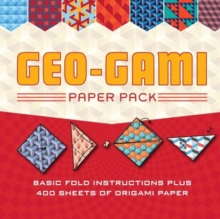 Geo-Gami Paper Pack : Basic Fold Instructions Plus More Than 400 Sheets of Origami Paper, Paperback Book