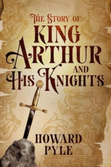 The Story of King Arthur and His Knights (Barnes & Noble Collectible Classics: Children's Edition), Hardback Book