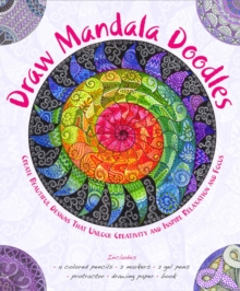 Draw Mandala Doodles : Create Beautiful Designs That Unlock Creativity and Inspire Relaxation and Focus, Kit Book