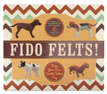 Fido Felts : Make Your Own Needle-Felted Dog, Kit Book