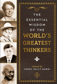 The Essential Wisdom of the World's Greatest Thinkers, Hardback Book