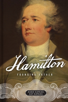 Hamilton : Founding Father, Hardback Book