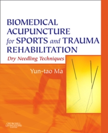Biomedical Acupuncture for Sports and Trauma Rehabilitation : Dry Needling Techniques, Hardback Book