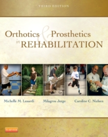 Orthotics and Prosthetics in Rehabilitation, Hardback Book