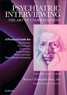 Psychiatric Interviewing E-Book : The Art of Understanding: A Practical Guide for Psychiatrists, Psychologists, Counselors, Social Workers, Nurses, and Other Mental Health Professionals, with online v, EPUB eBook