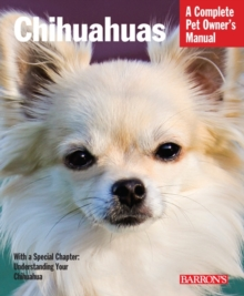 Complete Pet Ownder's Manual Chihuahuas, Paperback / softback Book