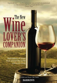 The New Wine Lover's Companion : Descriptions of Wines from Around the World, Paperback Book