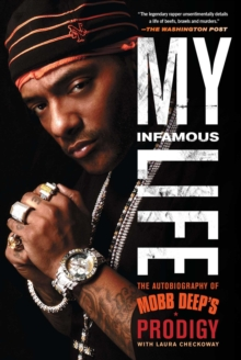 My Infamous Life : The Autobiography of Mobb Deep's Prodigy, Paperback / softback Book