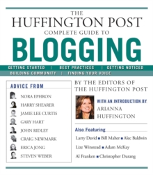 The Huffington Post Complete Guide to Blogging, EPUB eBook