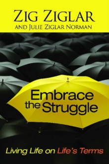Embrace the Struggle : Living Life on Life's Terms, EPUB eBook