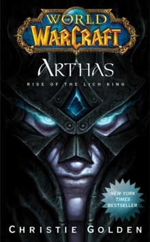World of Warcraft: Arthas : Rise of the Lich King, Paperback / softback Book