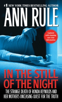In the Still of the Night : The Strange Death of Ronda Reynolds and Her Mother's Unceasing Quest for the Truth, EPUB eBook