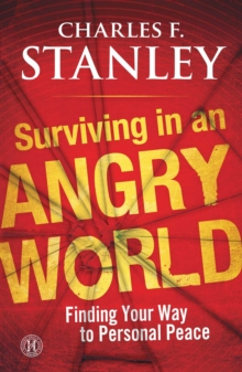 Surviving in an Angry World : Finding Your Way to Personal Peace, EPUB eBook