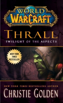 World of Warcraft: Thrall: Twilight of the Aspects, Paperback Book