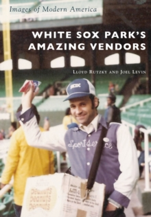White Sox Park's Amazing Vendors, EPUB eBook