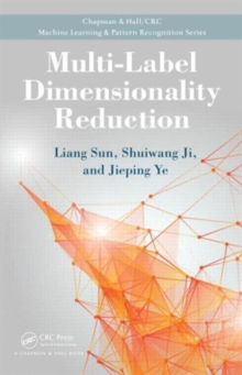 Multi-Label Dimensionality Reduction, Hardback Book