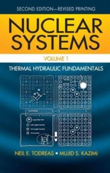 Nuclear Systems Volume I : Thermal Hydraulic Fundamentals, Second Edition, Hardback Book