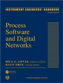 Instrument Engineers' Handbook, Volume 3 : Process Software and Digital Networks, Fourth Edition, Hardback Book