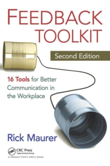 Feedback Toolkit : 16 Tools for Better Communication in the Workplace, Paperback Book