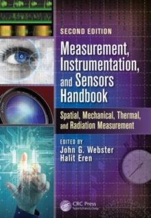 Measurement, Instrumentation, and Sensors Handbook, Second Edition : Spatial, Mechanical, Thermal, and Radiation Measurement, Hardback Book