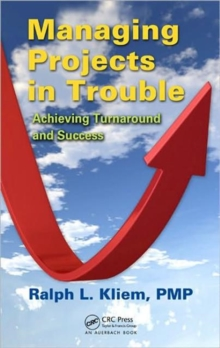 Managing Projects in Trouble : Achieving Turnaround and Success, Hardback Book