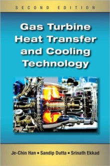 Gas Turbine Heat Transfer and Cooling Technology, Second Edition, Hardback Book